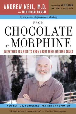 From Chocolate To Morphine: Everything You Need To Know About Mind-altering Drugs (Paperback)