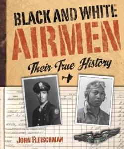 Black & White Airmen: Their True History (Hardcover)