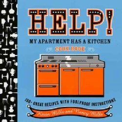 Help! My Apartment Has a Kitchen Cookbook: 100 + Great Recipes With Foolproof Instructions (Paperback)