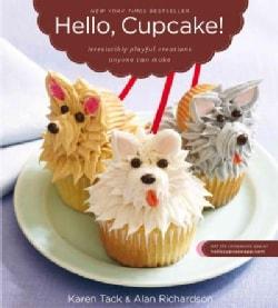 Hello, Cupcake!: Irresistibly Playful Creations Anyone Can Make (Paperback)