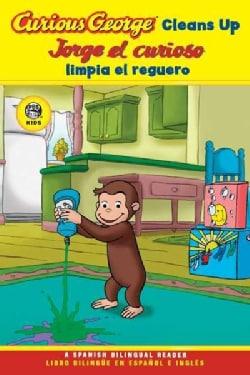 Curious George Cleans Up / Jorge El Curioso Limpia El Reguero (Paperback)