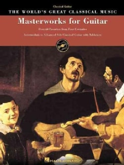 Masterworks for Guitar: Over 60 Favorites from Four Centuries (Paperback)