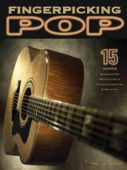 Fingerpicking Pop: 15 Songs Arranged for Solo Guitar in Standard Notation and Tab (Paperback)