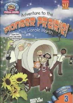 Adventure To the Pioneer Praire! (Paperback)