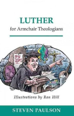 Luther for Armchair Theologians (Paperback)