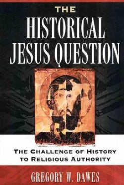 The Historical Jesus Question: The Challenge of History to Religious Authority (Paperback)