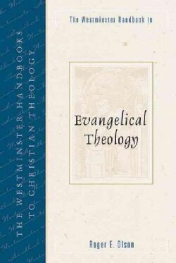 The Westminster Handbook to Evangelical Theology (Paperback)