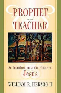 Prophet And Teacher: An Introduction To The Historical Jesus (Paperback)