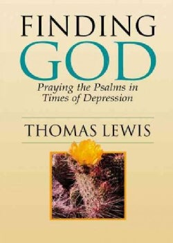 Finding God: Praying the Psalms in Times of Depression (Paperback)