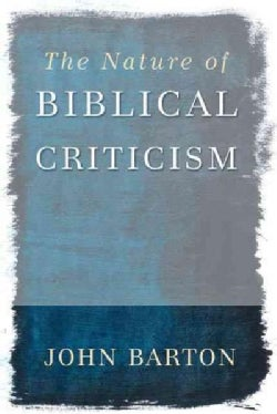 The Nature of Biblical Criticism (Paperback)