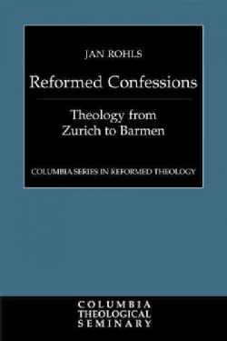 Reformed Confessions: Theology from Zurich to Barmen (Paperback)