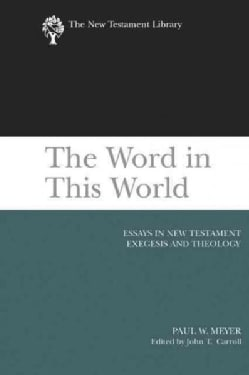 The Word in This World: Essays in New Testament Exegesis and Theology (Paperback)