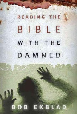 Reading The Bible With The Damned (Paperback)