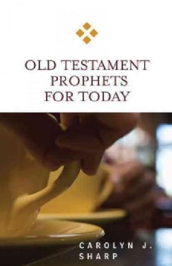 Old Testament Prophets for Today (Paperback)