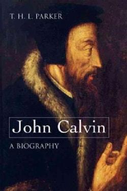 John Calvin: A Biography (Paperback)