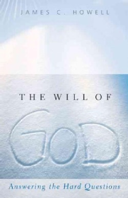 The Will of God: Answering the Hard Questions (Paperback)