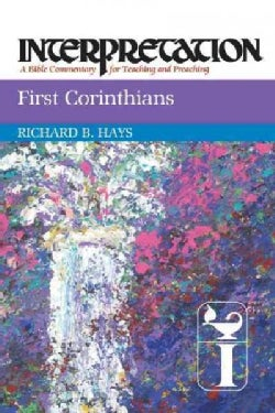 First Corinthians: Interpretation: a Bible Commentary for Teaching and Preaching (Paperback)