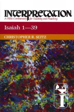 Isaiah 1-39: Interpretation: A Bible Commentary for Teaching and Preaching (Paperback)