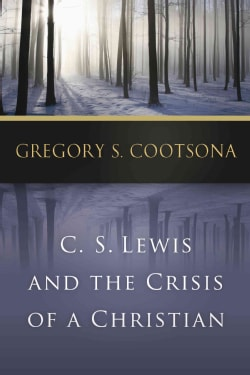 C. S. Lewis and the Crisis of a Christian (Paperback)