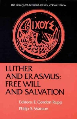 Luther and Erasmus: Free Will and Salvation (Paperback)