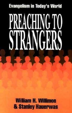 Preaching to Strangers: Evangelism in Today's World (Paperback)