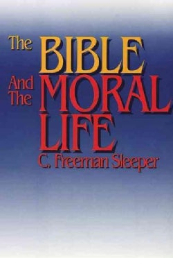 The Bible and the Moral Life (Paperback)