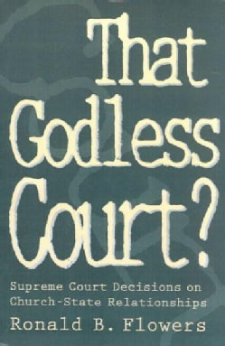 That Godless Court?: Supreme Court Decisions on Church-State Relationships (Paperback)