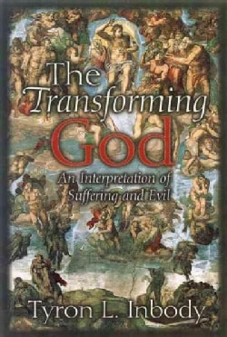 The Transforming God: An Interpretation of Suffering and Evil (Paperback)
