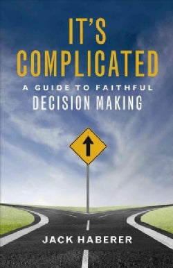 It's Complicated: A Guide to Faithful Decision Making (Paperback)