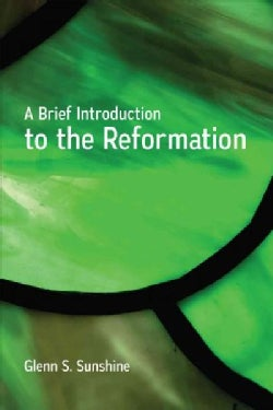 A Brief Introduction to the Reformation (Paperback)