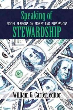 Speaking of Stewardship: Model Sermons on Money and Possessions (Paperback)