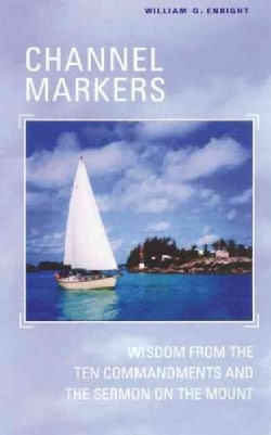 Channel Markers: Wisdom from the Ten Commandments and the Sermon on the Mount (Paperback)