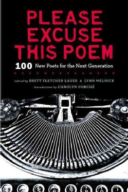 Please Excuse This Poem: 100 New Poets for the Next Generation (Hardcover)