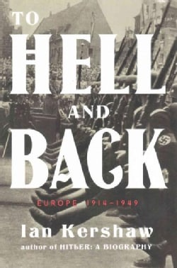 To Hell and Back: Europe, 1914-1949 (Hardcover)