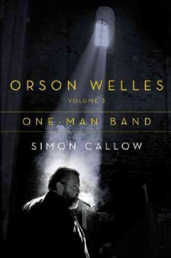 Orson Welles: One-Man Band (Hardcover)