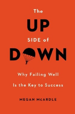 The Up Side of Down: Why Failing Well Is the Key to Success (Hardcover)