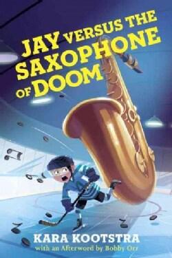 Jay Versus the Saxophone of Doom (Hardcover)