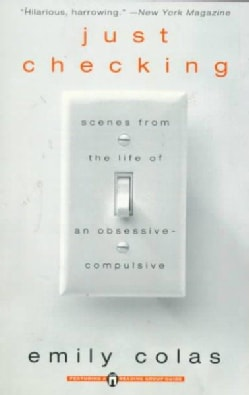 Just Checking: Scenes from the Life of an Obsessive-Compulsive (Paperback)