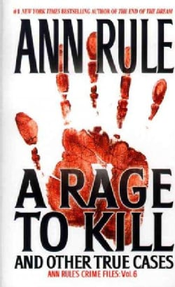 A Rage to Kill: And Other True Cases (Paperback)