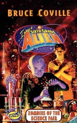 I Was a Sixth Grade Alien: Zombies of the Science Fair (Paperback)