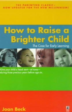 How to Raise a Brighter Child: The Case for Early Learning (Paperback)