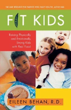 Fit Kids: Raising Physically and Emotionally Strong Kids With Real Food (Paperback)