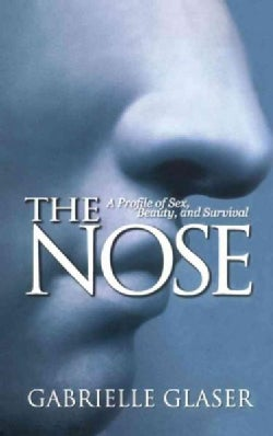 The Nose: A Profile of Sex, Beauty, and Survival (Paperback)