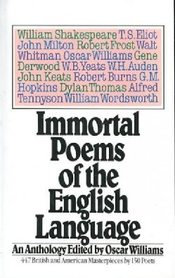 Immortal Poems of the English Language: An Anthology (Paperback)