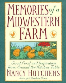 Memories of a Midwestern Farm: Good Food and Inspiration from Around the Kitchen Table (Paperback)