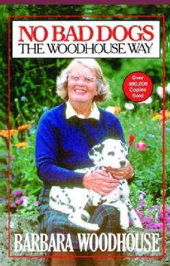 No Bad Dogs: The Woodhouse Way (Paperback)