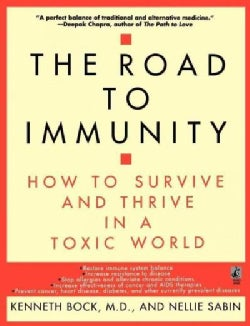 The Road to Immunity: How to Survive and Thrive in a Toxic World (Hardcover)