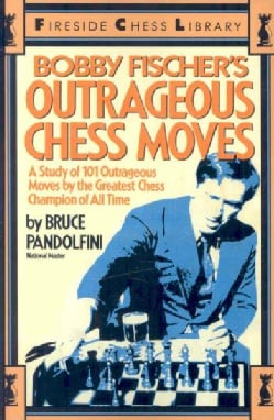 Bobby Fischer's Outrageous Chess Moves (Paperback)