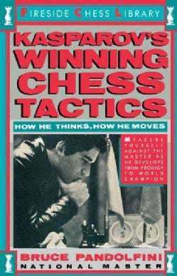 Kasparov's Winning Chess Tactics: How He Thinks, How He Chooses (Paperback)