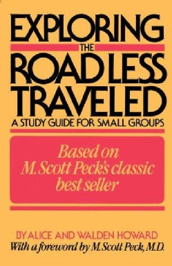 Exploring the Road Less Traveled: A Study Guide for Small Groups, a Workbook for Individuals, a Step-By-Step Guid... (Paperback)